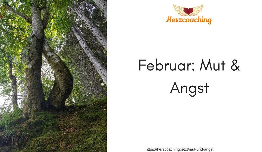 Angst und Mut – Monatsmotto im Februar