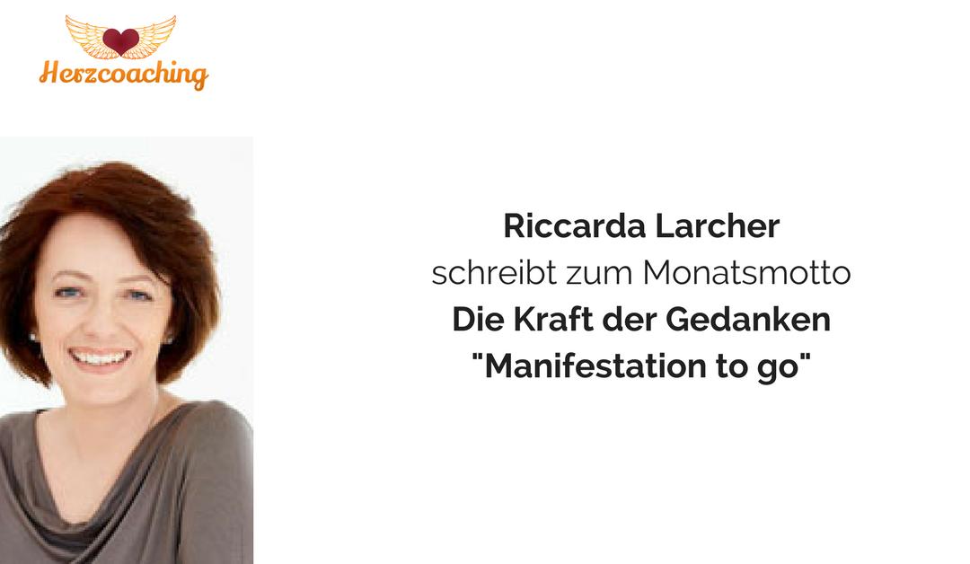 Riccarda Larcher schreibt für Herzcoaching: Manifestation to go