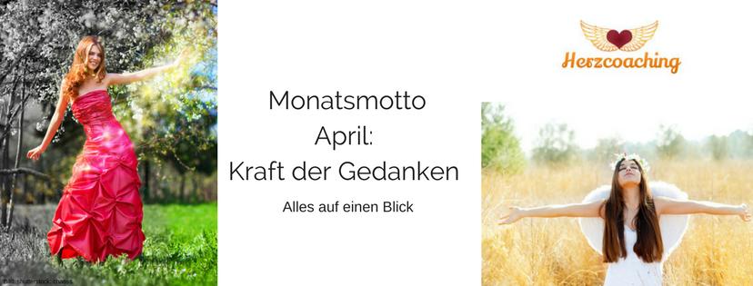 Alles über die Kraft der Gedanken – Monatsmotto April