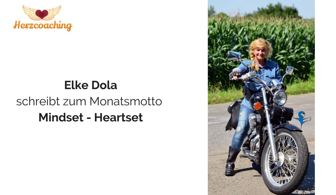 Elke Dola schreibt für Herzcoaching: Mindset und Heartset