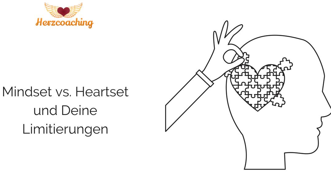 Mindset vs. Heartset – und Deine Limitierungen