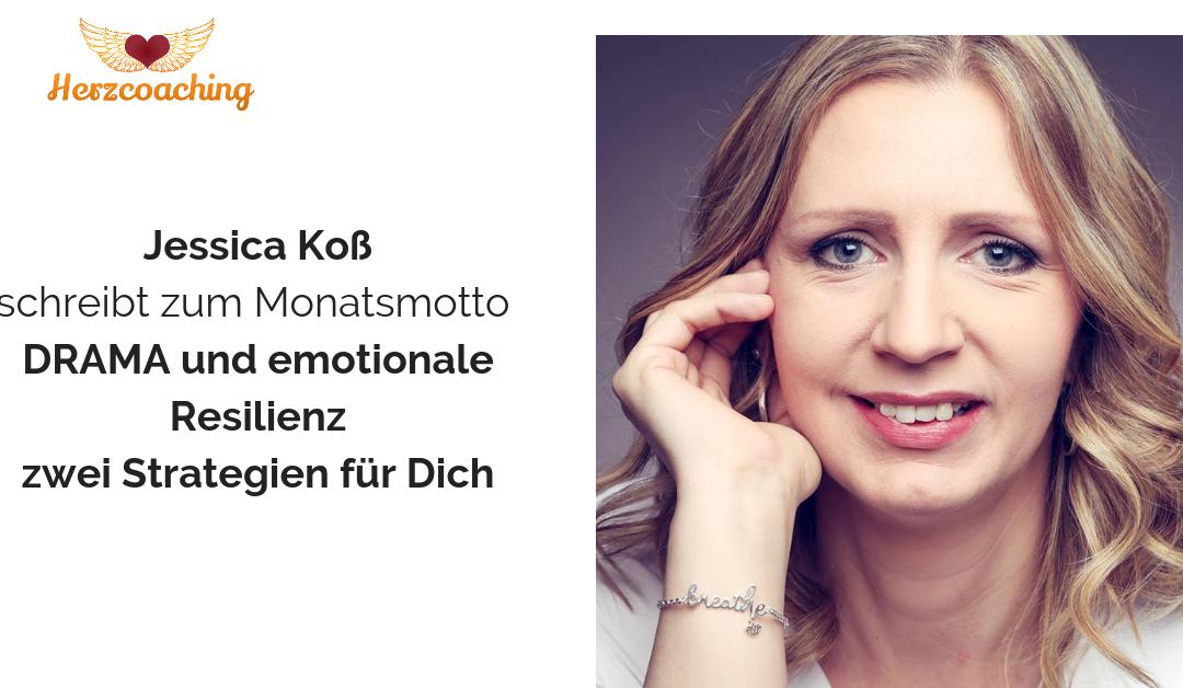 Jessica Koß: zwei Strategien zur Stressbewältigung – Gastartikel Monatsmotto Oktober: Drama vs. emotionale Resilienz